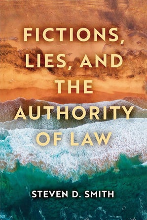 Fictions, Lies, and the Authority of Law book image