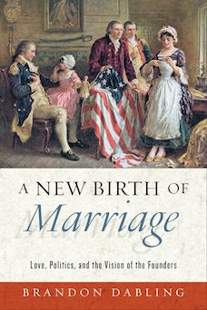 A New Birth of Marriage
