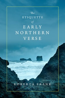 The Etiquette of Early Northern Verse